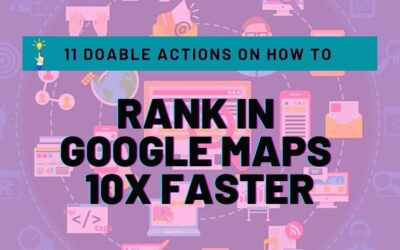 11 Doable Actions on How to Rank in Google Maps 10x Faster