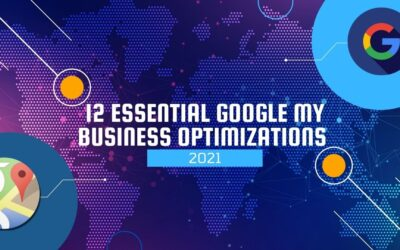 12 Essential Google My Business Optimizations for 2021