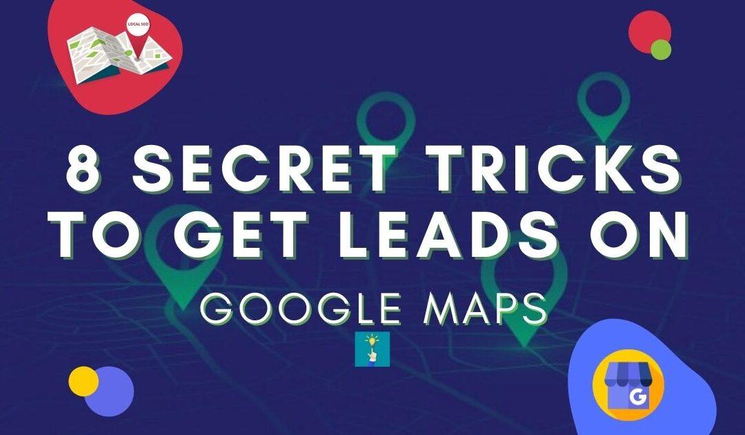 8 secret tricks to get leads on google maps